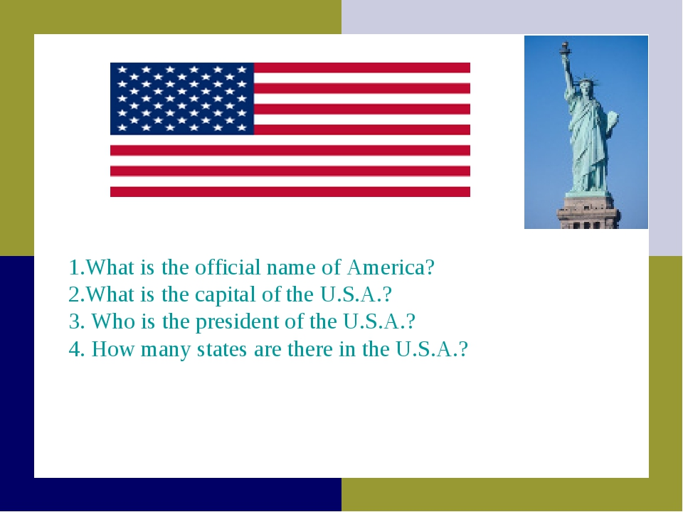 1.What is the official name of America? 2.What is the capital of the U.S.A.?...