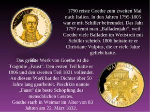 1790 reiste Goethe zum zweiten Mal nach Italien. In den Jahren 1795-1805 war