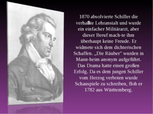 1870 absolvierte Schiller die verhaßte Lehranstalt und wurde ein einfacher Mi