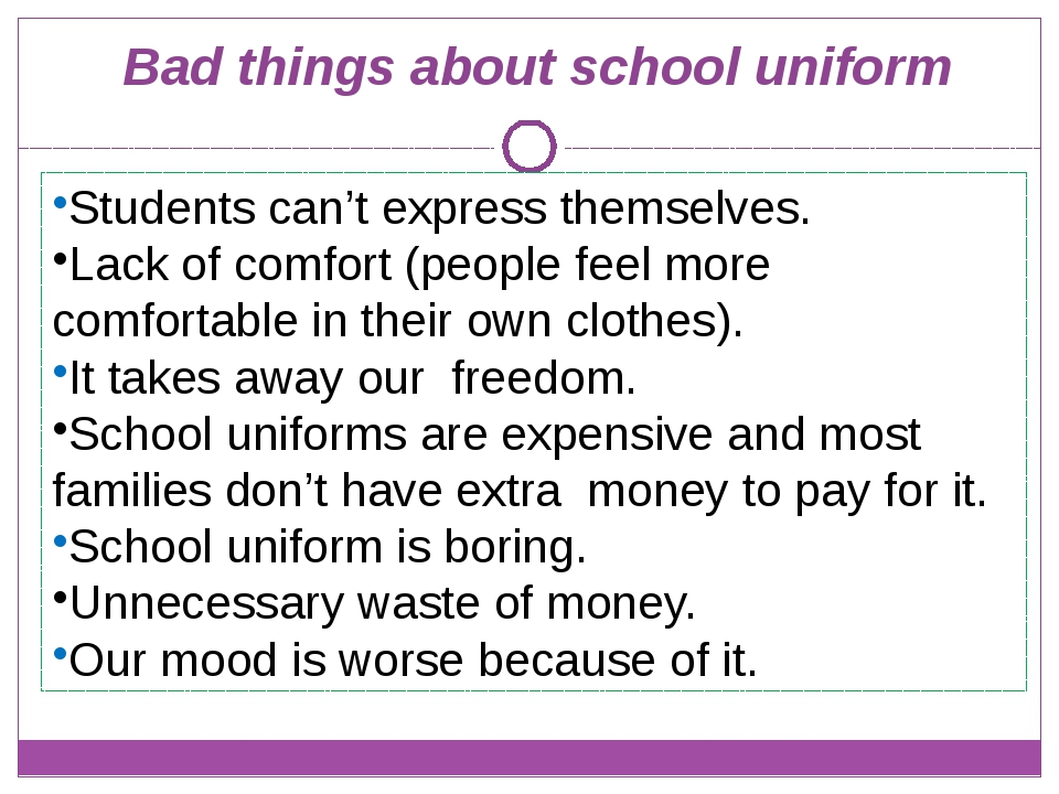 Bad things about school uniform Students can't express themselves. Lack of co...