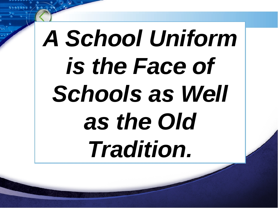 A School Uniform is the Face of Schools as Well as the Old Tradition.