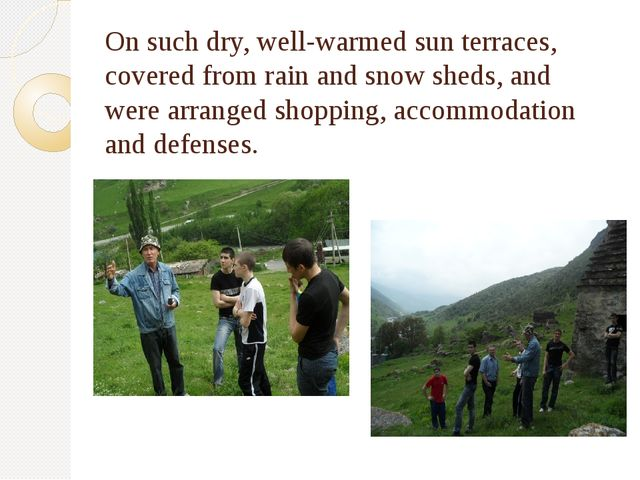 On such dry, well-warmed sun terraces, covered from rain and snow sheds, and...