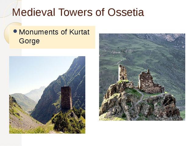 Medieval Towers of Ossetia Monuments of Kurtat Gorge