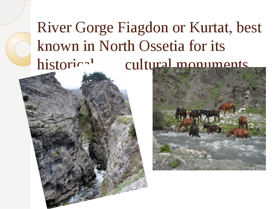 River Gorge Fiagdon or Kurtat, best known in North Ossetia for its historical...