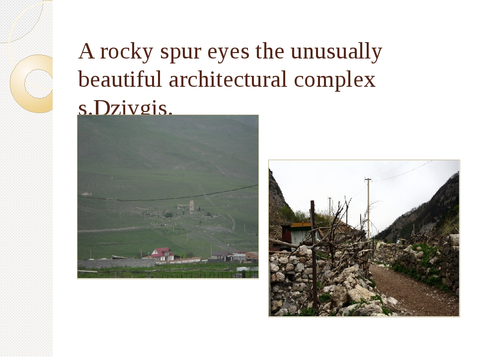 A rocky spur eyes the unusually beautiful architectural complex s.Dzivgis.