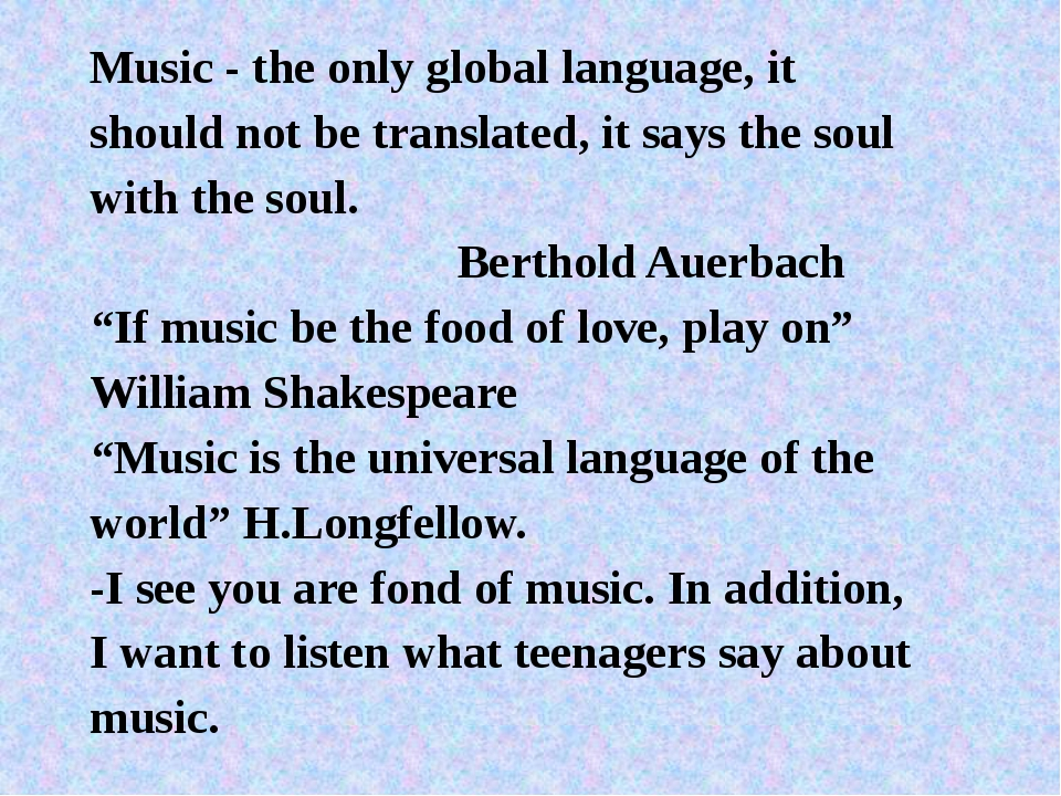 Music - the only global language, it should not be translated, it says the so...