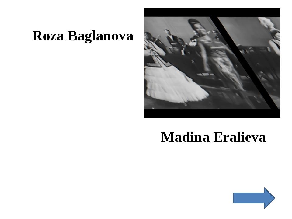 Roza Baglanova Madina Eralieva