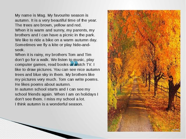 My name is Mag. My favourite season is autumn. It is a very beautiful time of...