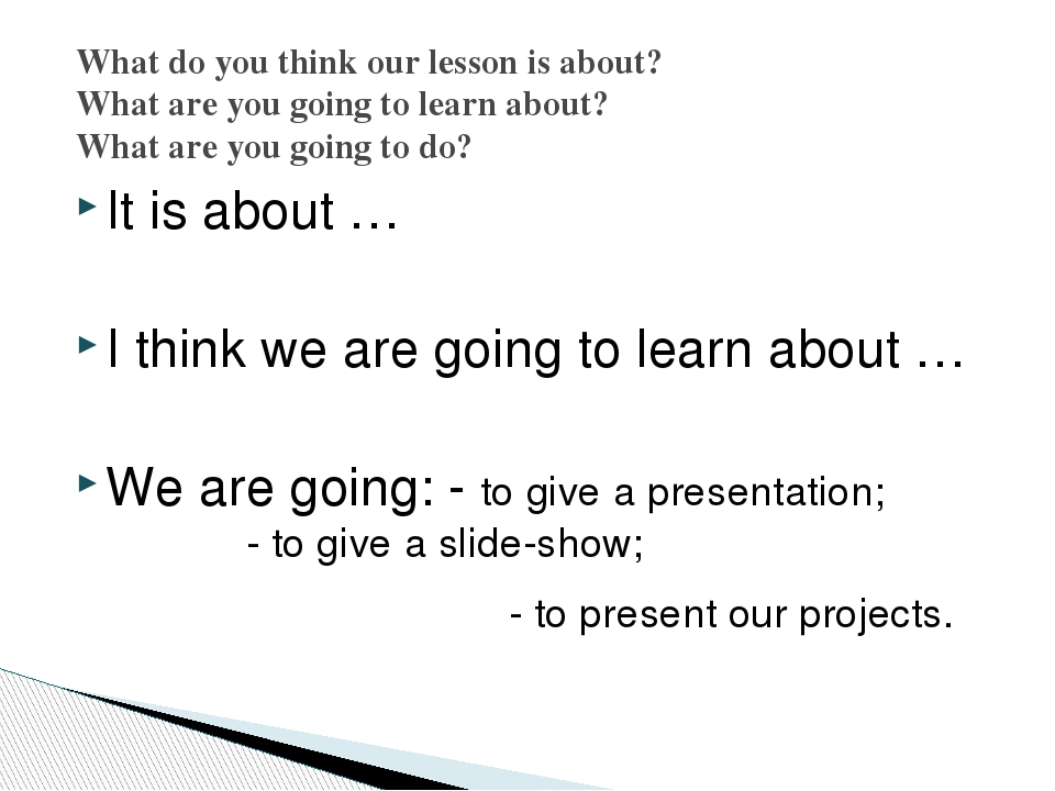It is about … I think we are going to learn about … We are going: - to give a...