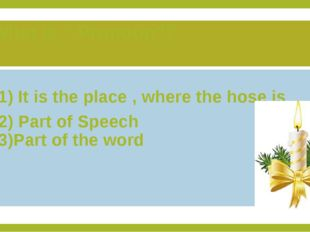 "What is "" Pronoun""? 1) It is the place , where the hose is 2) Part of Speech"