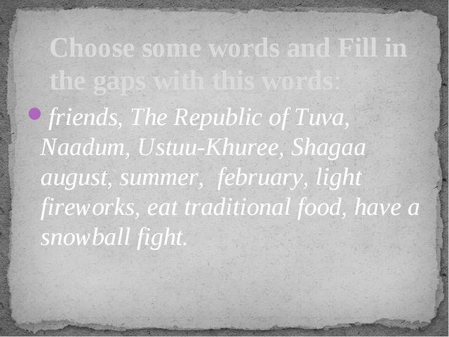 friends, The Republic of Tuva, Naadum, Ustuu-Khuree, Shagaa august, summer, f...