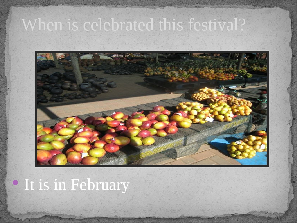 It is in February When is celebrated this festival?
