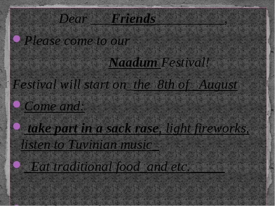 Dear ___Friends__________, Please come to our Naadum Festival! Festival will...
