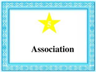 5 Association