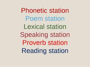 Phonetic station Poem station Lexical station Speaking station Proverb statio