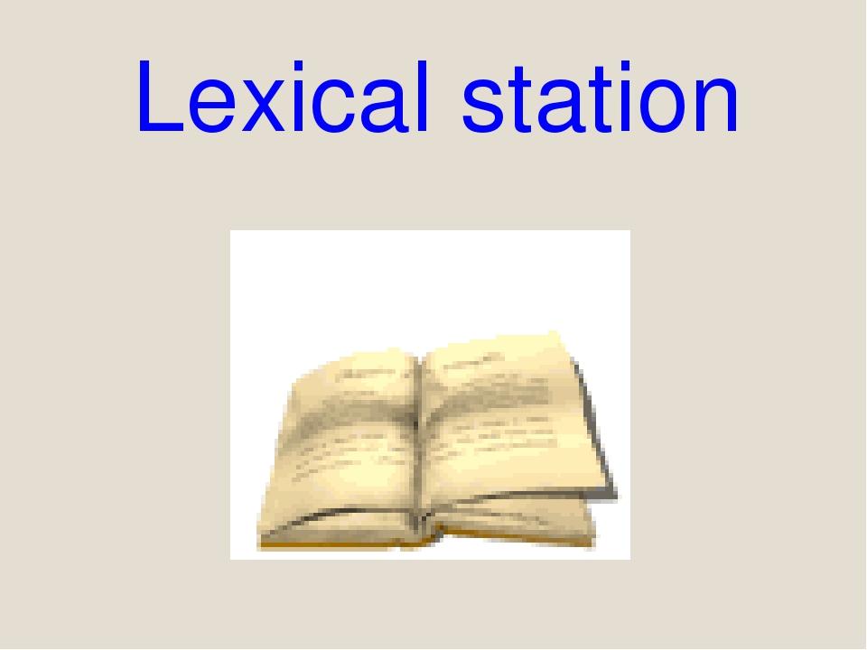 Lexical station