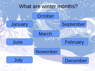 What are winter months?