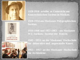 Deineka als Pädagoge 1928-1930 erteilte er Unterricht am Kunstechnischen Inst