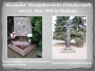 Alexander Alexandrowischt Deineka starb am 12. Juni 1969 in Moskau. Могила Де