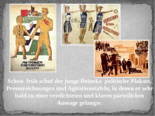 Schon früh schuf der junge Deineka politische Plakate, Pressezeichnungen und
