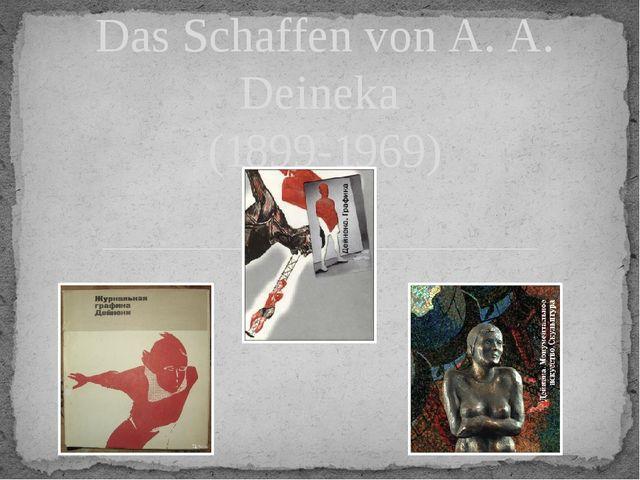 Das Schaffen von A. A. Deineka (1899-1969)