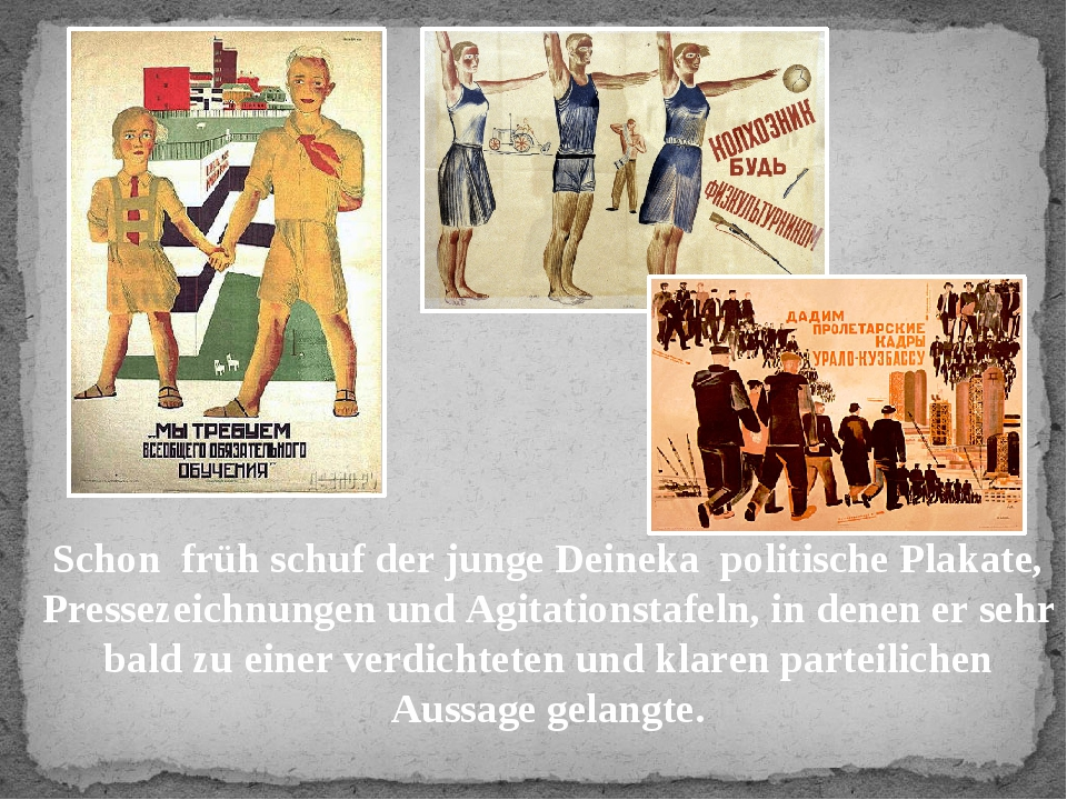 Schon früh schuf der junge Deineka politische Plakate, Pressezeichnungen und...