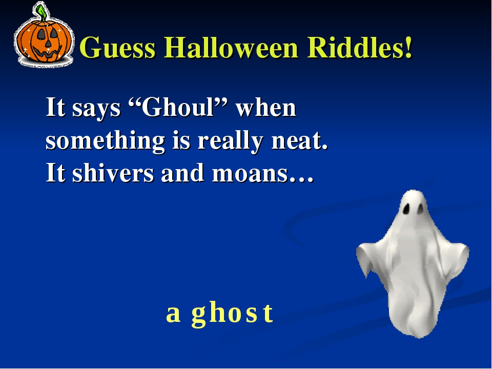 """Guess Halloween Riddles! It says """"Ghoul"""" when something is really neat. It sh..."""