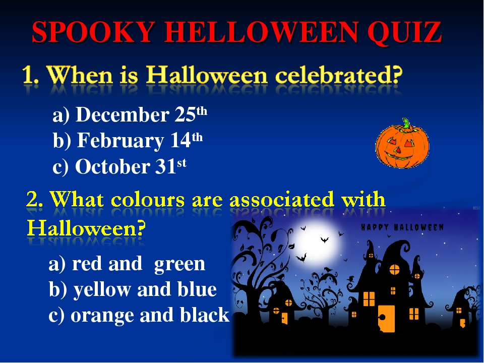 SPOOKY HELLOWEEN QUIZ a) December 25th b) February 14th c) October 31st a) re...
