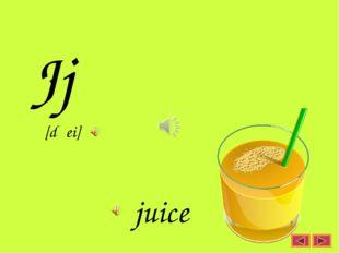 Jj juice [dʒei]