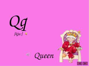 Qq Queen [kju:]