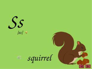 Ss squirrel [es]