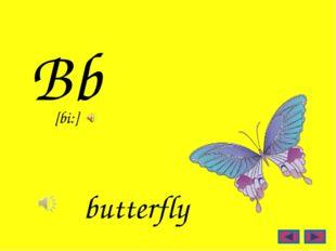 Bb butterfly [bi:]