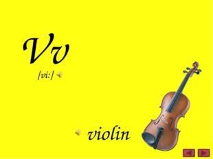 Vv violin [vi:]
