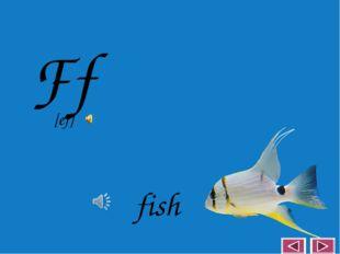 Ff fish [ef]
