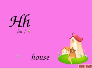 Hh house [eitʃ]