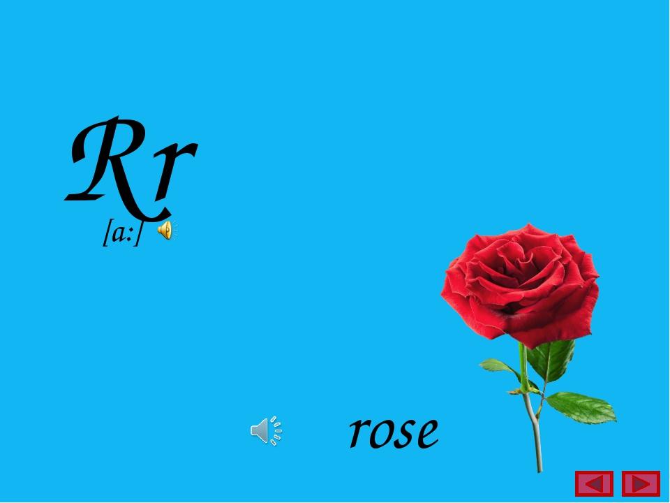 Rr rose [a:]