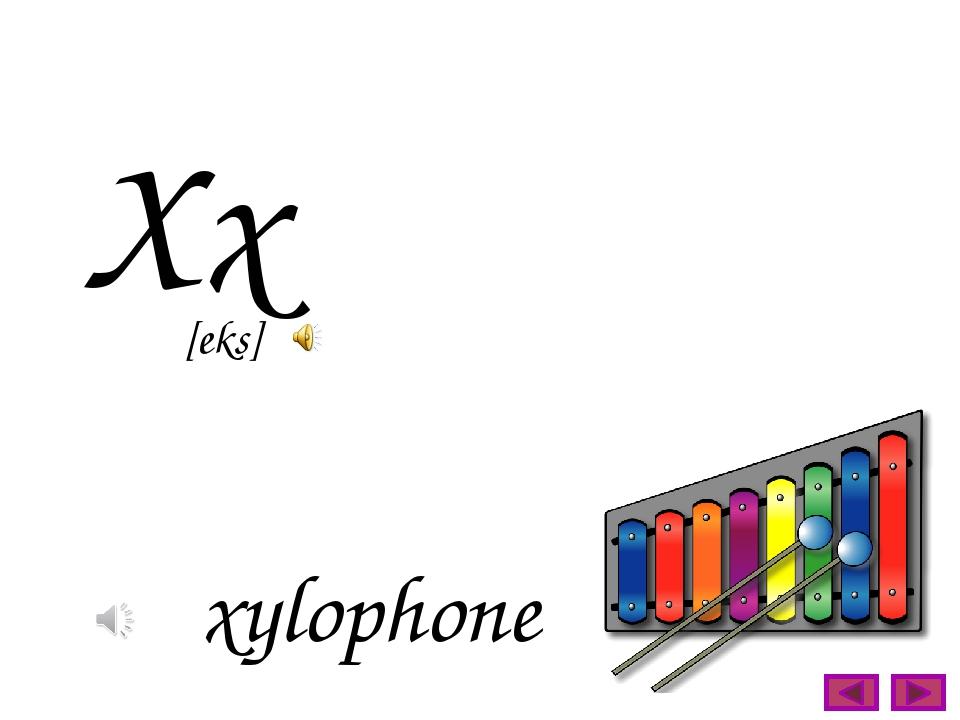 Xx xylophone [eks]