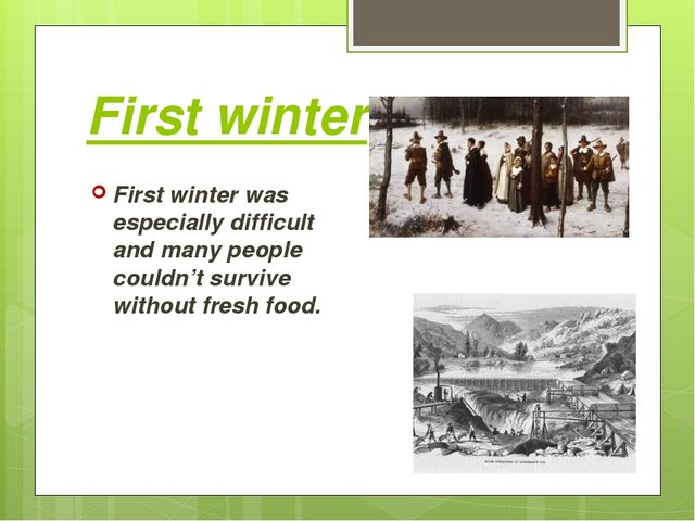 First winter First winter was especially difficult and many people couldn't s...