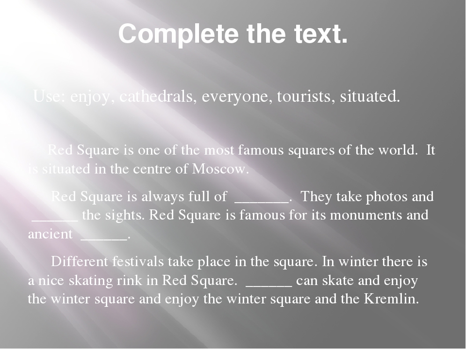 Complete the text. Use: enjoy, cathedrals, everyone, tourists, situated. Red...