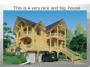 This is A very nice and big house