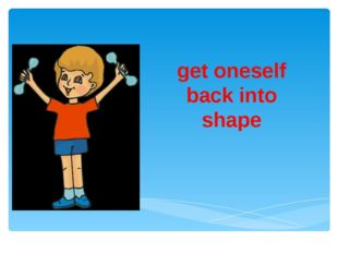 get oneself back into shape