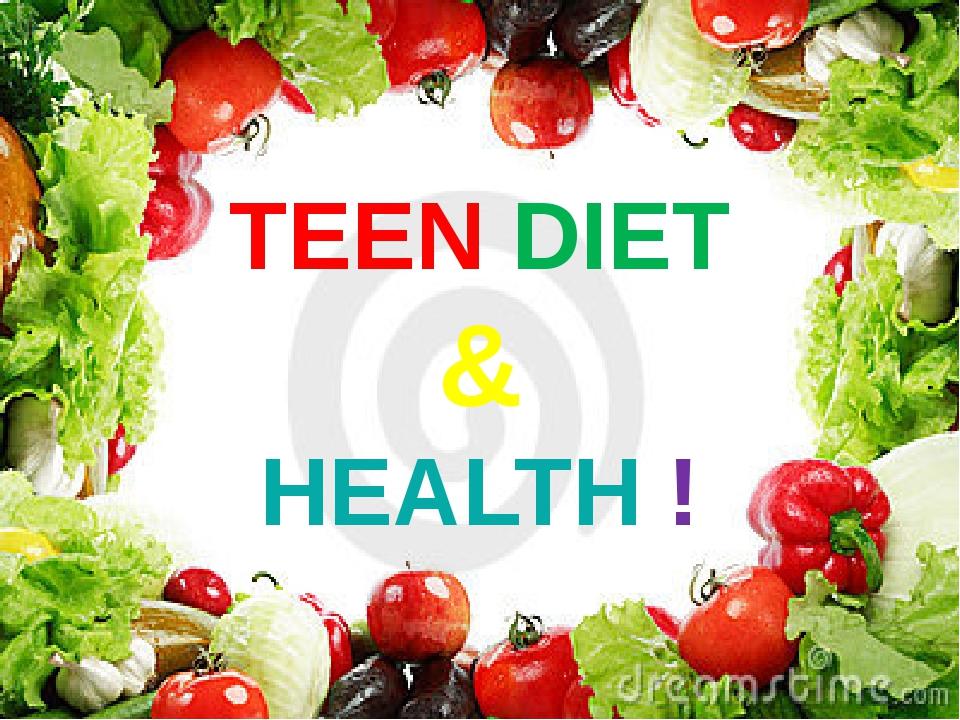 TEEN DIET & HEALTH !