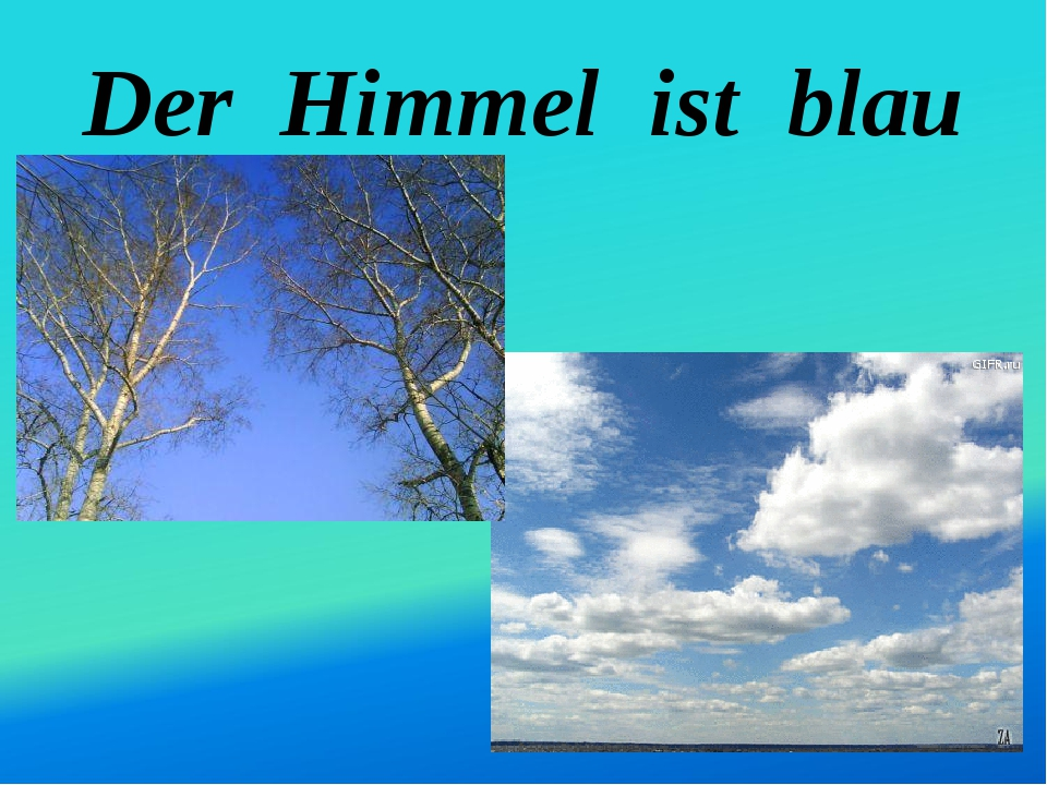 Der Himmel ist blau
