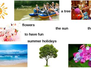 the sun summer holidays music the sea flowers a tree to have fun