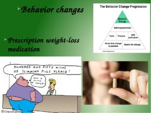 Behavior changes Prescription weight-loss medication