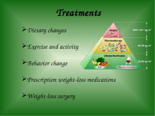 Treatments Dietary changes Exercise and activity Behavior change Prescription
