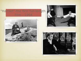 """""""Hamlet""""-the first full-length Film - 1964"""