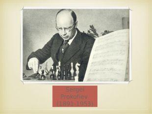 Sergei Prokofiev (1891-1953)