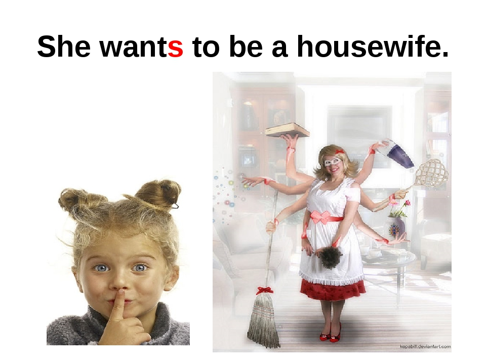 She wants to be a housewife.