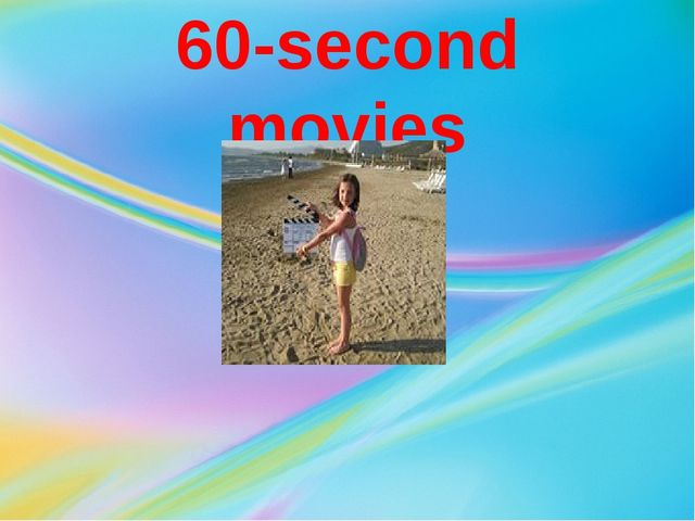 60-second movies